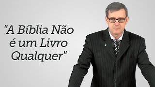 """""""A Bíblia Não é um Livro Qualquer"""" - Humberto Oliveira"""