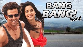 Bang Bang The Song | Bang Bang | Featuring Hrithik Roshan & Katrina Kaif  RELEASES