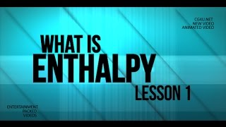 What is Enthalpy