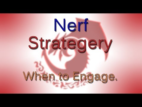 Strategery - Nerf - When to Engage