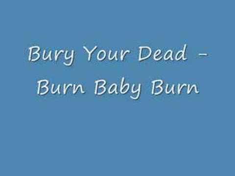 Bury Your Dead - Burn Baby Burn