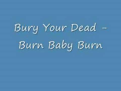 Bury Your Dead - Burn Baby Burn
