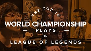 The Top 10 PLAYS  in League of Legends World Championship History