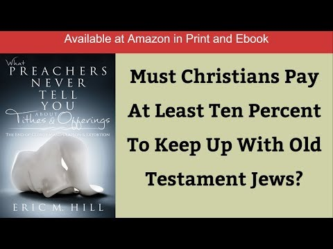 Must Christians Pay Ten Percent to Keep Up with Old Testament Jewish Tithers?