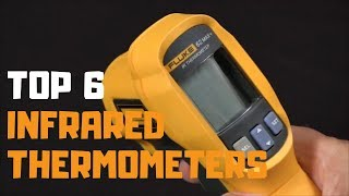 Best Infrared Thermometers in 2019 - Top 6 Infrared Thermometers Review
