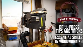 Essential Skills in Woodworking - Drill Press Tips and Tricks