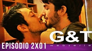 "G&T webserie 2x01 - ""Electricity & Changes"""
