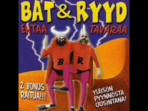 Bat & Ryyd - Ehtaa tavaraa