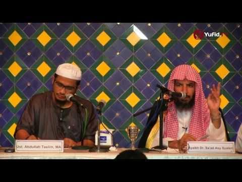 Tabligh Akbar Ulama: Tolong-menolong Dalam Kebaikan (Bagian 1) - Syaikh Dr. Sa'ad Asy-Syatsri