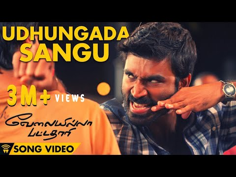 Udhungada Sangu - Velai Illa Pattadhaari Offical Full Song video