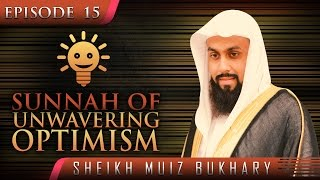 Sunnah Of Unwavering Optimism? #SunnahRevival ? by Sheikh Muiz Bukhary ? TDR Production