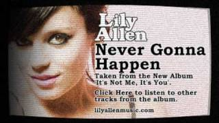 Watch Lily Allen Never Gonna Happen video