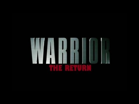 Warrior - the Return trailer 2013