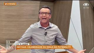 Neto sobre Neymar: É mimado, parece meu filho de 1 ano