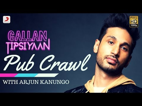 Gallan Tipsiyaan Pub Crawl with Arjun Kanungo