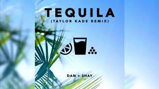 Download Lagu Dan + Shay - Tequila (Taylor Kade Remix) Gratis STAFABAND