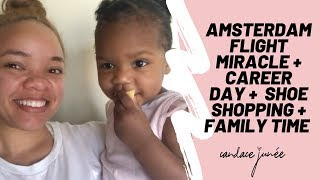 Episode 5: Amsterdam Flight Miracle + Career Day + Shoe Shopping + Family Time