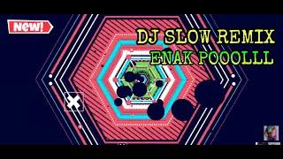 download lagu Dj Slow Remix Enak Selalu 2018 gratis