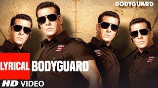 Lyrical: Bodyguard Title  Song |  Feat. Salman Khan, Katrina Kaif