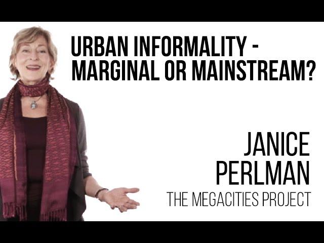Janice Perlman - Urban Informality