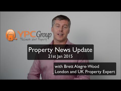 UK Property News Update - 21Jan15 - YPCGroup with Brett Alegre-Wood