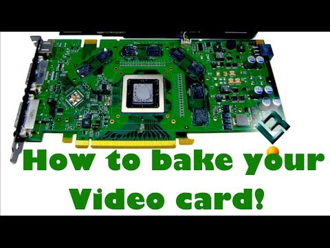 OVEN BAKED How to Fix Your Graphics Video Card