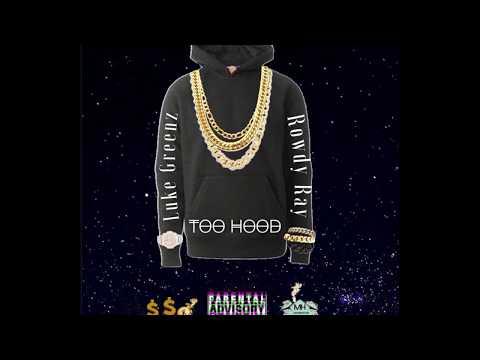 Too Hood (No Promises Remix) - Rowdy Ray ft Luke Greenz