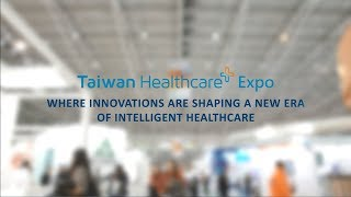 2018 Taiwan Healthcare+ Expo (11/29 - 12/02) - Asia's Most Comprehensive Expo on the Health Industry