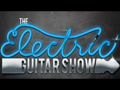 The Electric Guitar Show   Episode 1