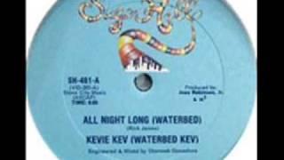 Kevie Kev- All Night Long (Waterbed)
