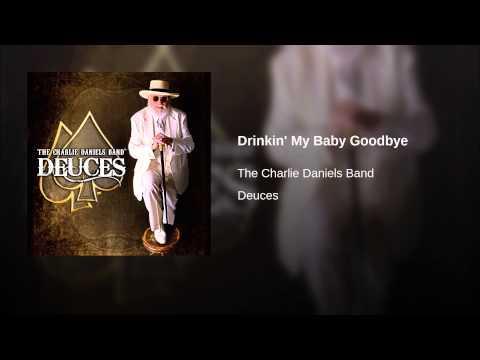 Drinkin' My Baby Goodbye
