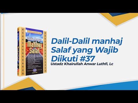 Dalil-Dalil manhaj Salaf yang Wajib Diikuti - Ustadz Khairullah Anwar Luthfi, Lc