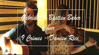 Gabriella & Bastien Baker - Damien Rice - 9 crimes (acoustic cover)