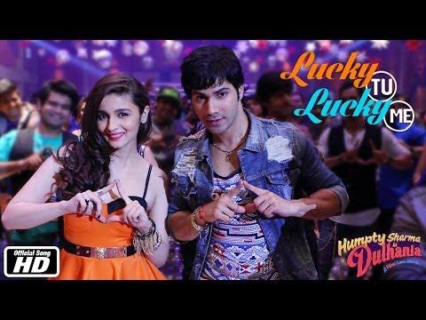 Lucky Tu Lucky Me | Official Song | Humpty Sharma Ki Dulhania | Varun Dhawan & Alia Bhatt video