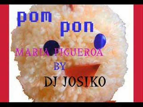 Maria Figueroa-pompon(remix) By Dj Josiko video
