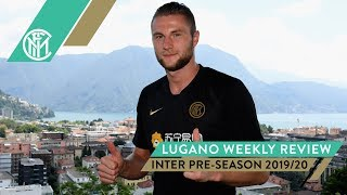 LUGANO WEEKLY REVIEW | INTER PRE-SEASON 2019-20 ⚫🔵💪🏻