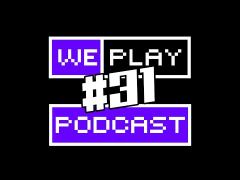 Upcoming games, Ladies and Consoles and British Food | WePlay Podcast #31
