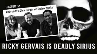 RICKY GERVAIS IS DEADLY SIRIUS #52