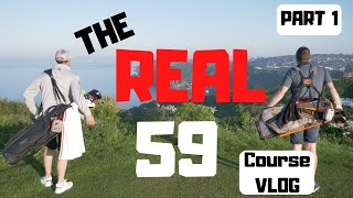 THE REAL 59 - DAN & LESTER COURSE VLOG