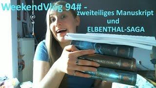 WeekendVlog 94# - zweiteiliges Manuskript und Elbenthal-Saga