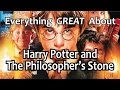 Everything GREAT About Harry Potter and The Philosopher's Sto...