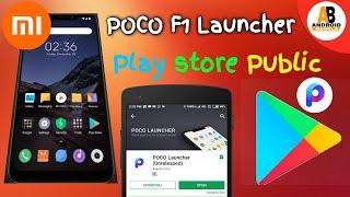 POCO F1 Launcher Public Google Play Store  By Xiaomi
