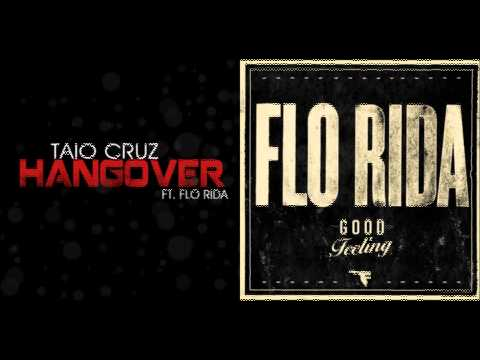 Taio Cruz Ft. Flo Rida Vs. Flo Rida - Good Hangover video