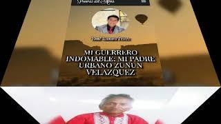 MI GUERRERO INDOMABLE: MI PADRE URBANO ZUNUN VELÁZQUEZ
