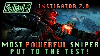 Fallout 4 | The Most Powerful Sniper! | Instigator 2.0 Testing #6 (Quincy Quarries)