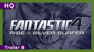 Fantastic Four: Rise of the Silver Surfer (2007) Trailer B