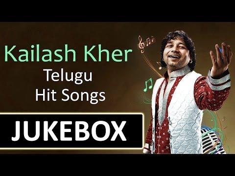 Kailash Kher (singer)telugu Hit Songs || Jukebox video