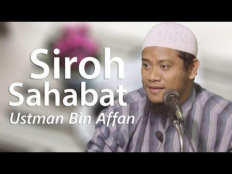 Siroh Sahabat : Kisah Utsman Bin Affan - Ustadz Amir As-Saronji, Lc, M.Pd.I.