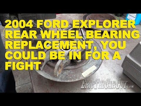 2004 Ford Explorer Rear Wheel Bearing Replacement. You Could Be In For a Fight -EricTheCarGuy