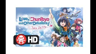 Love, Chunibyo & Other Delusions! Take on Me - Official Trailer